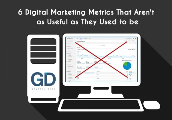 6 Digital Marketing Metrics That Aren't as Useful as They Used to be