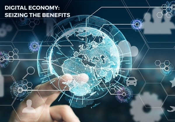 Digital Economy: Seizing The Benefits
