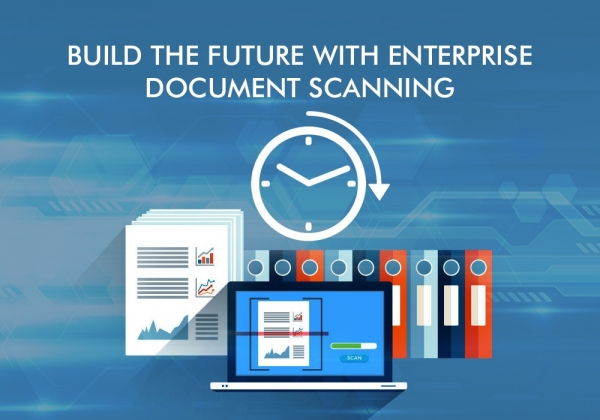 Build The Future With Enterprise Document Scanning