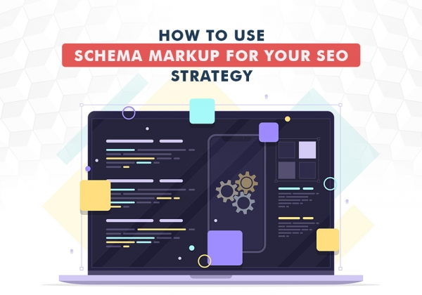 How To Use Schema Markup For Your Seo Strategy